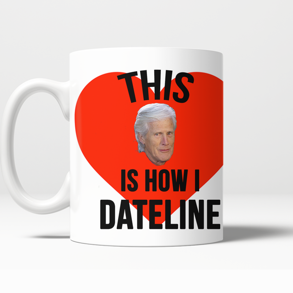 'This is How I Dateline' Printed Mug