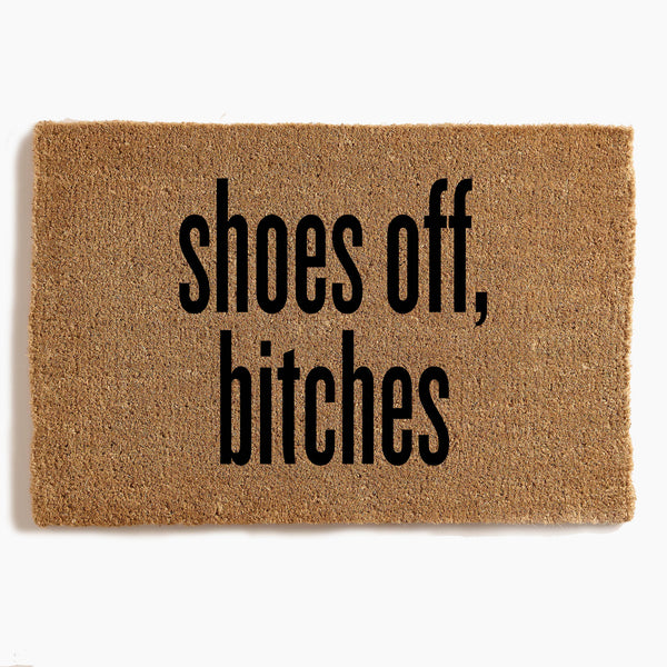 Shoes Off Bitches Door Mat