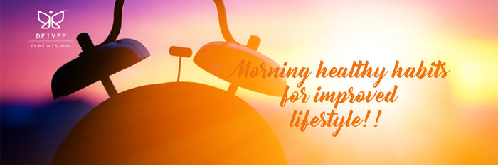 Healthy Morning Habits To Improve Your Life Considerably