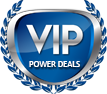 VIP Power Deals