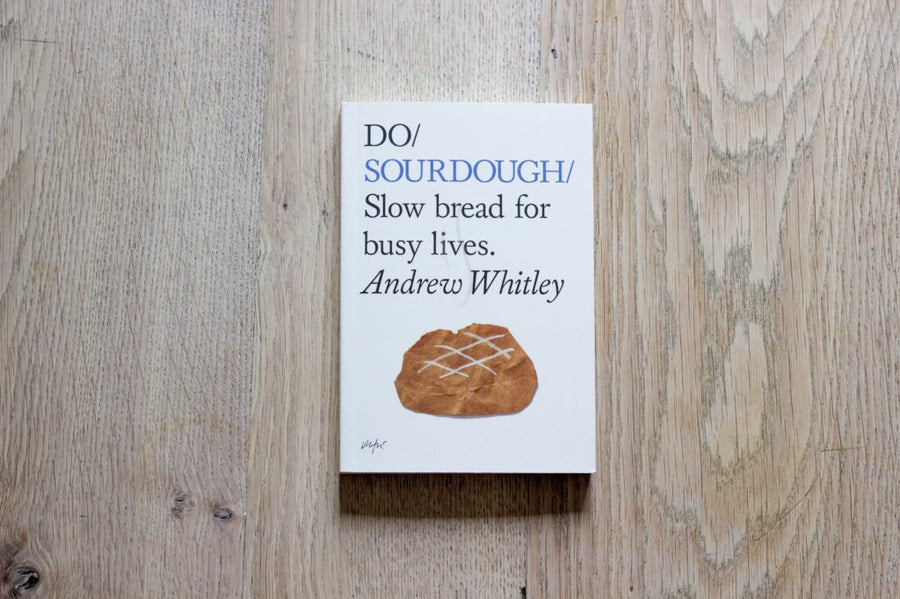 Do Sourdough: Slow Bread for Busy Lives (Paperback)
