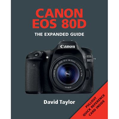 Canon EOS 80D - The Expanded Guide