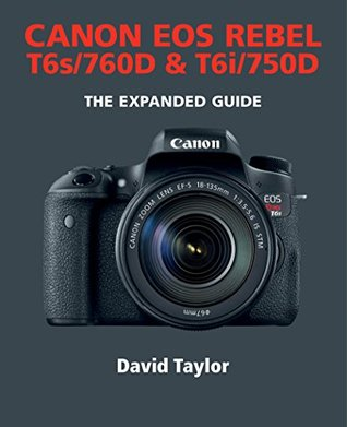 Canon EOS 750D - The Expanded Guide