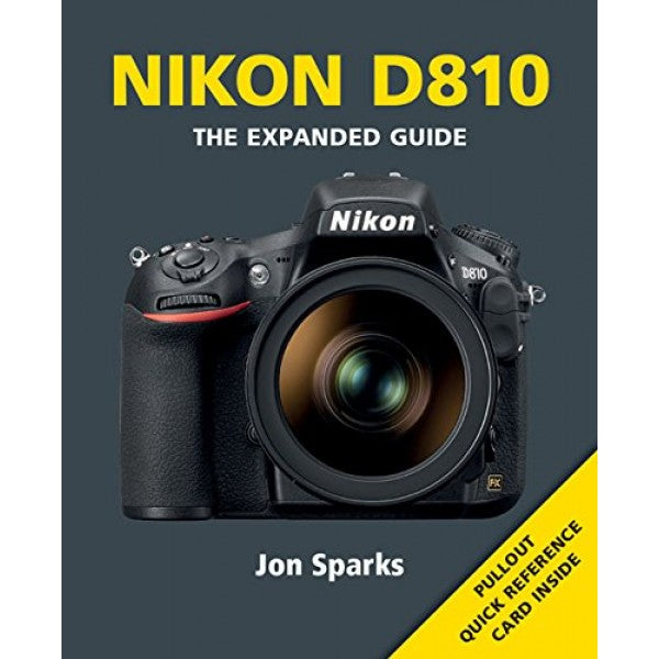 Nikon D810 - The Expanded Guide