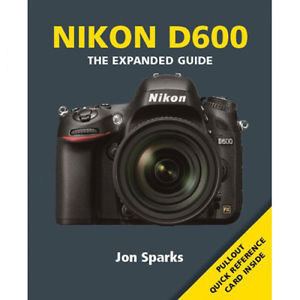 Nikon D600 Expanded Guide