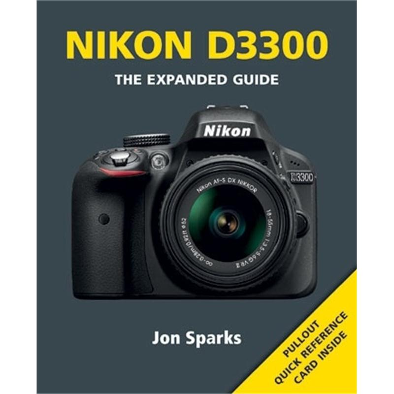 Nikon D3300 - The Expanded Guide