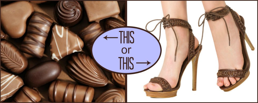 chocolate or shoes