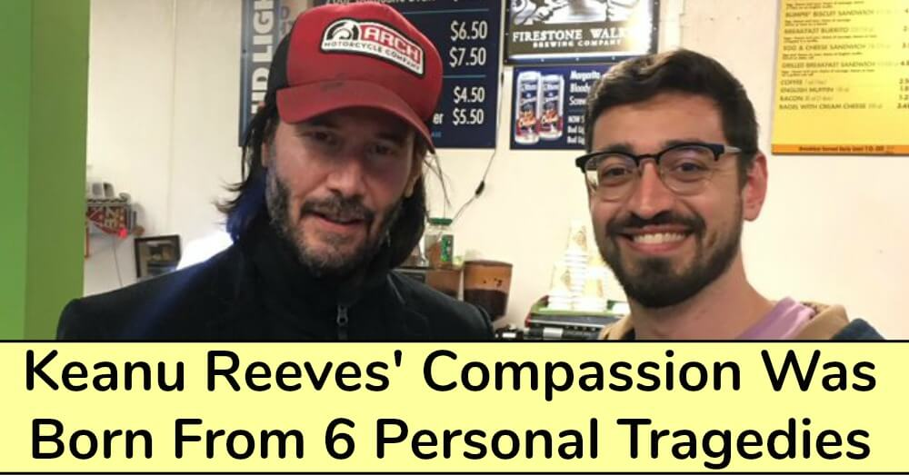 Keanu Reeves' compassion was born from 6 personal tragedies
