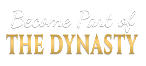 Become part of the DYNASTY