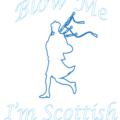 Blow Me I'm Scottish