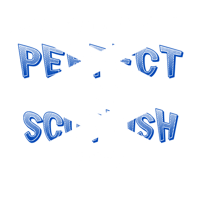 Not Only am I Perfect I'm Scottish