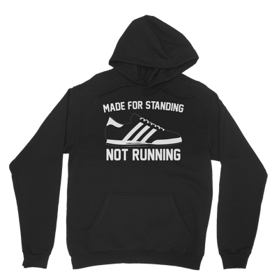 Limited Edition Made For Standing Hoodie