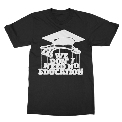 We Don't Need No Education Organic T-Shirt