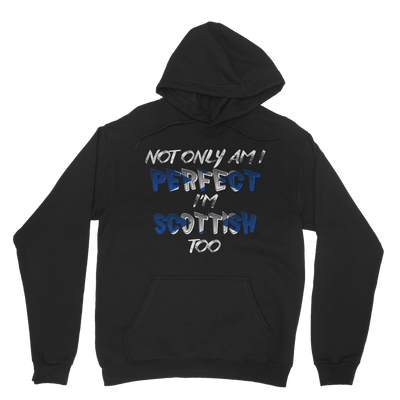Not Only am I Perfect I'm Scottish Hoodie