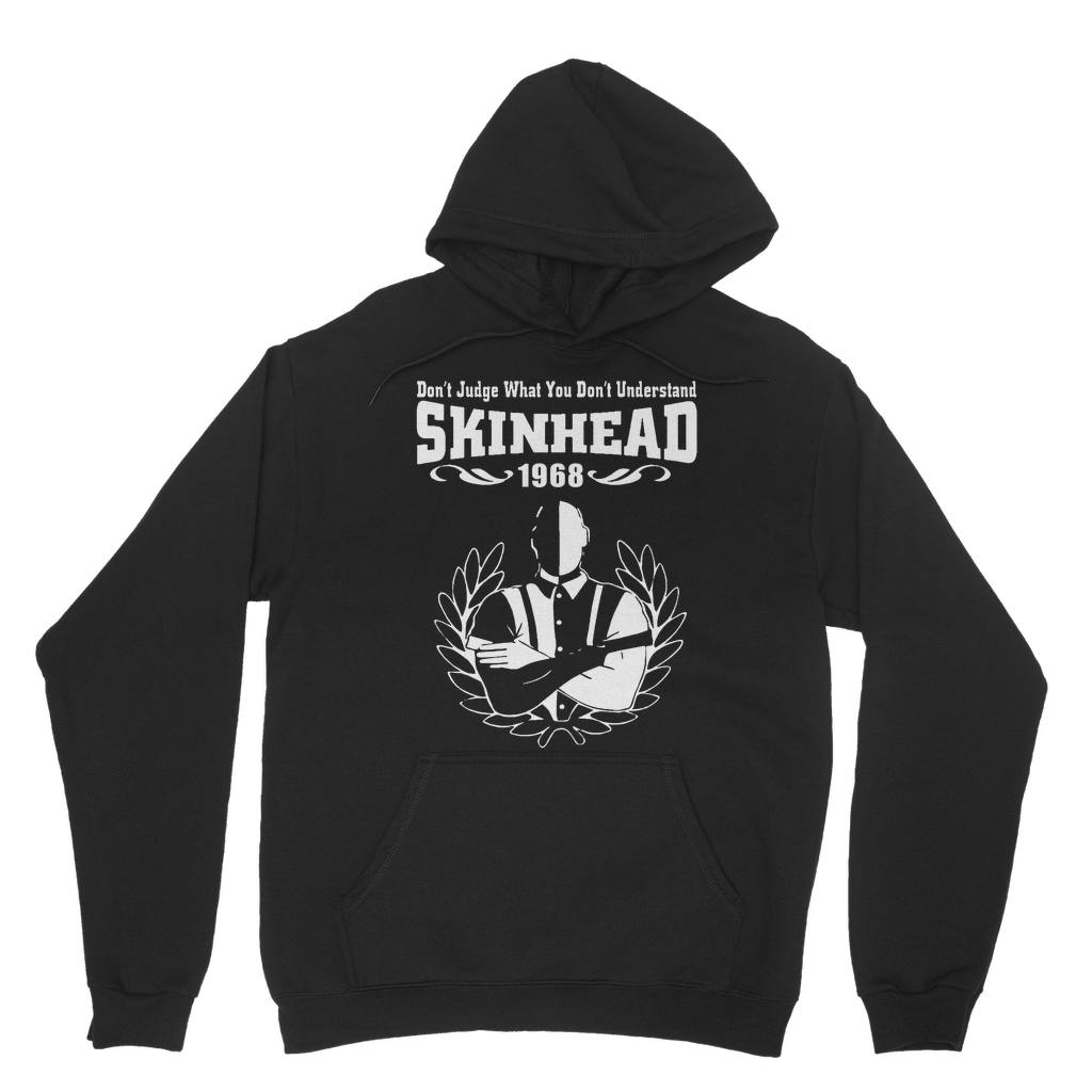 Don't Judge What You Don't Understand Skinhead Hoodie