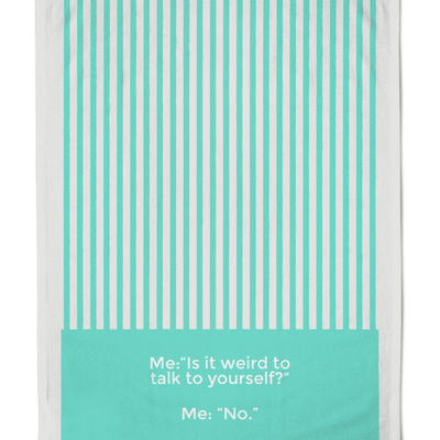 Organic Talking to Yourself Teal Tea Towel