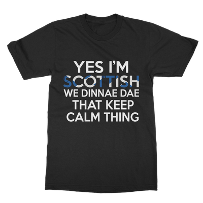 Scottish Dont Keep Calm! T-Shirt