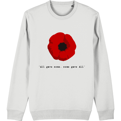 All gave some, Some gave ALL, Organic Sweatshirt