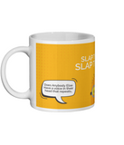 Slap the idiot Mug