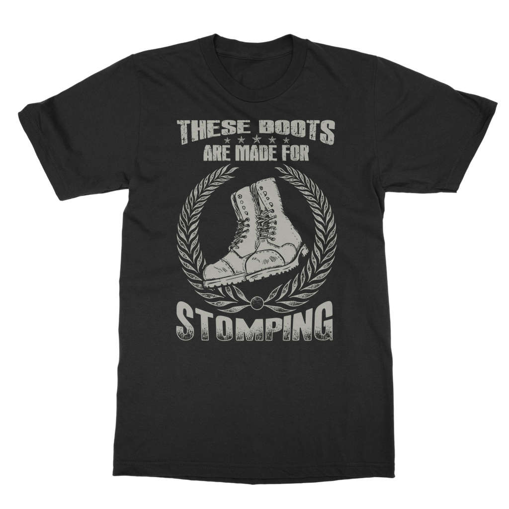 These boots are made for stomping T-Shirt