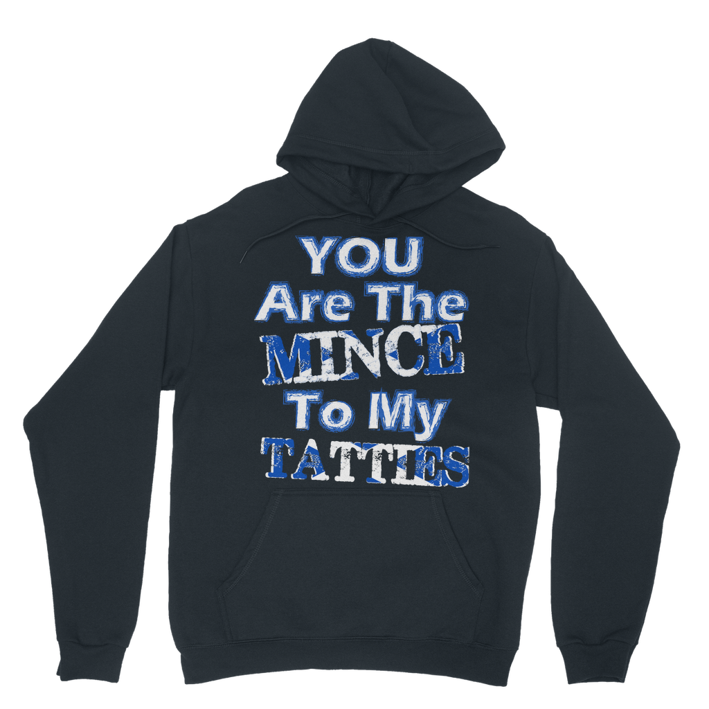 Mince To My Tatties Hoodie