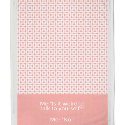 Organic Cotton Talking to yourself Pink Tea Towel