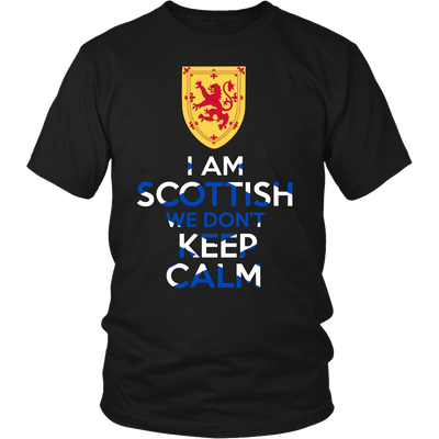 T-shirt - I Am Scottish We Dont Keep Calm