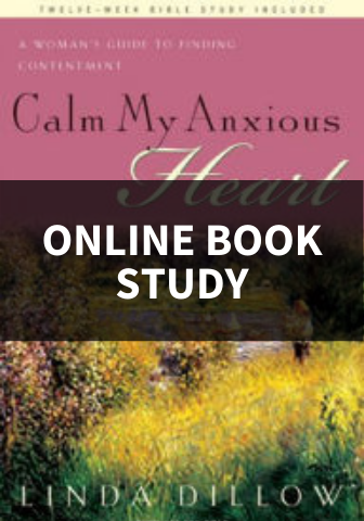 Calm My Anxious Heart Online Book Study Group for Women--Monday