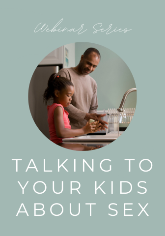 Talking to Your Kids About Sex Webinar Series