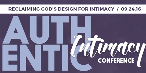 Authentic Intimacy - State College, PA Conference