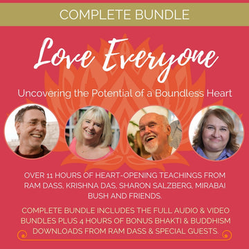 Love Everyone: Uncovering the Potential of a Boundless Heart (COMPLETE BUNDLE)
