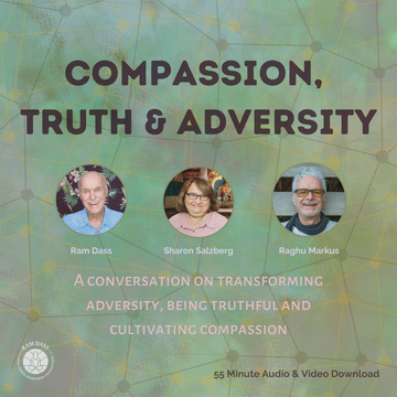 Compassion, Truth and Adversity (Audio & Video Download)