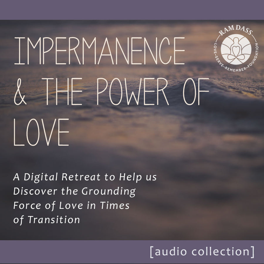 'Impermanence and the Power of Love' Audio Collection