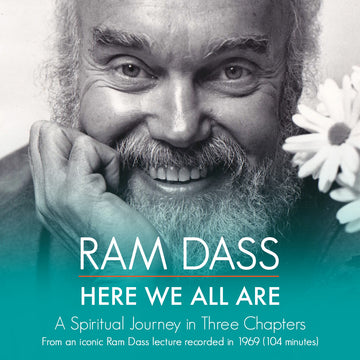 Here We All Are: A Spiritual Journey in Three Chapters (Digital Download)