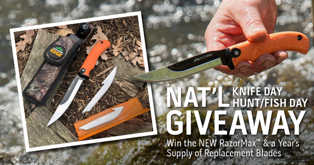 NAT'L KNIFE DAY, HUNT/FISH DAY GIVEAWAY