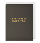 Less Stress, More Yes!