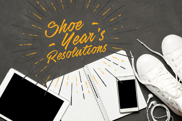 8 Shoe Year's Resolutions for 2018