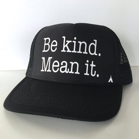 Be Kind.  Mean It.