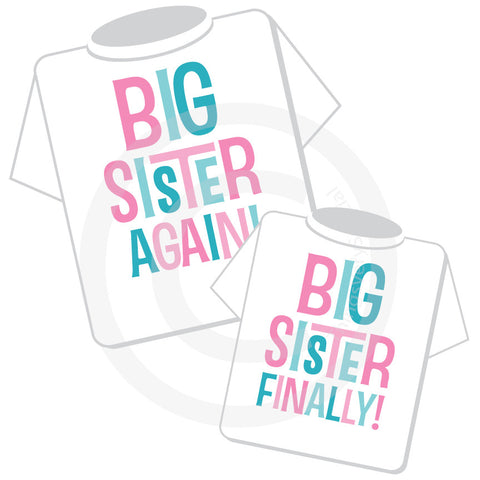 Big Sister Again and Big Sister Finally Shirt set