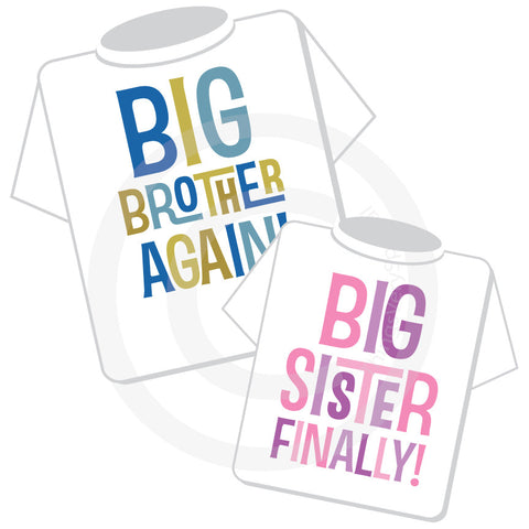 Matching Big Brother Again and Big Sister Finally Tee shirts