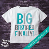 Big Brother Finally! Shirt in Aqua and Grey Letters, Pregnancy Announcement 04022015c