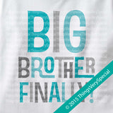 Big Brother Finally Onesie Bodysuit, with Aqua and Grey letters 04022015c