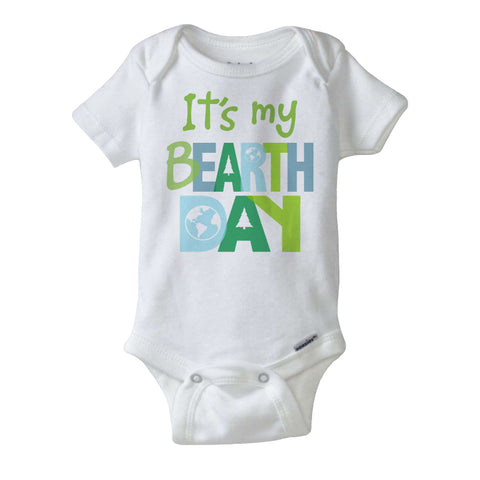 It's My BEarth Day Onesie for Earth Day Birthdays April 22nd 04052018c