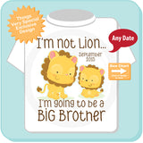 I'm not Lion I'm Going to Be A Big Brother Tee Shirt, Pregnancy Announcement 04172015i