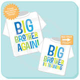 Set of Two, Boys Sibling Big Brother Again and Big Brother In Training Tee Shirts, Pregnancy Announcement 05212015d