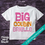 Big Cousin Shirt for Girls with Pink and Orange Text, short or long sleeve - 100% cotton 06142012c