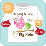 I'm going to be a Big Sister Shirt Bird Shirt 06172015h