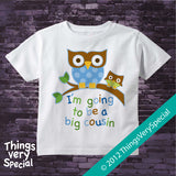 I'm Going to Be a Big Cousin owl shirt for boys in short or long sleeve
