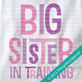 Big Sister in Training Tee shirt or Onesie Bodysuit with pink and purple letters 07072015d2