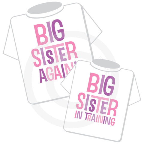 Matching Big Sister Again and Big Sister In training shirts